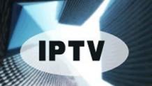 福建省广播电视局要求IPTV全面规范对接,全面加强内容集成审核